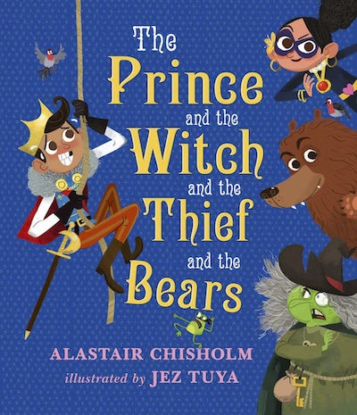 Book cover: The Prince and the Witch and the Thief and the Bears